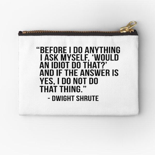 Dwight Shrute Quote Zipper Pouch