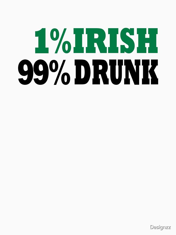 1% Irish 99% Drunk St. Patrick's day by Designzz