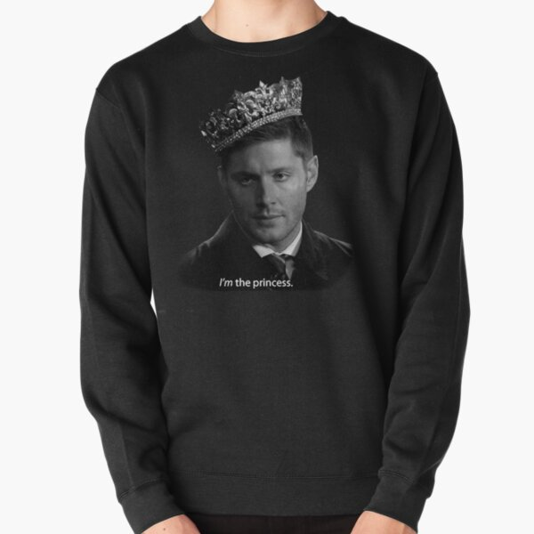 Dean Winchester Is The Princess Pullover Sweatshirt
