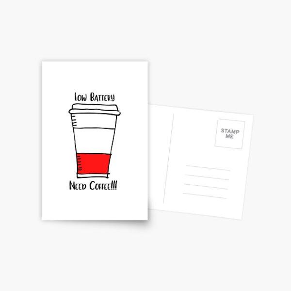 Low Battery - Need Coffee Postcard