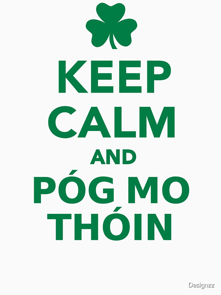 Keep calm and pog mo thoin by Designzz
