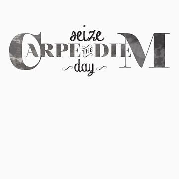 Carpe Diem - Seize the Day by hushhater