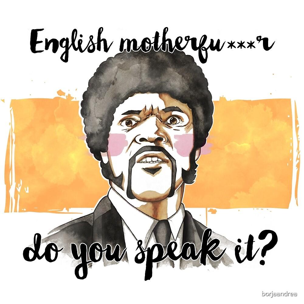 Pulp fiction - Jules Winnfield - English motherfu***r do you speack it? by borjaandrea