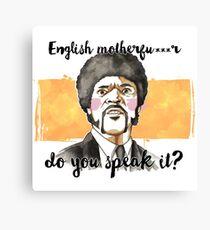 Pulp fiction - Jules Winnfield - English motherfu***r do you speack it? Canvas Print