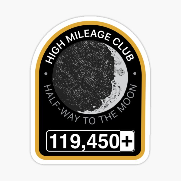 High Mileage Club • Lunar Equivalency Collection • Half-Way To The Moon Sticker