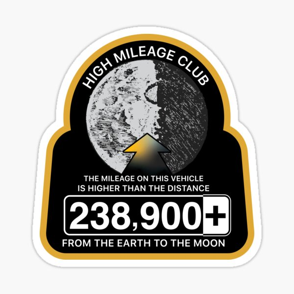 High Mileage Club • Lunar Equivalency Collection • From Earth To The Moon Sticker