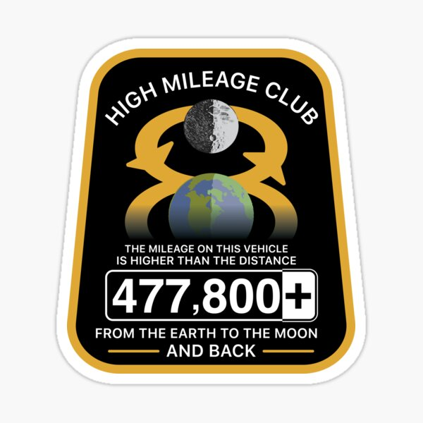 High Mileage Club • Lunar Equivalency Collection • To The Moon And Back! Sticker