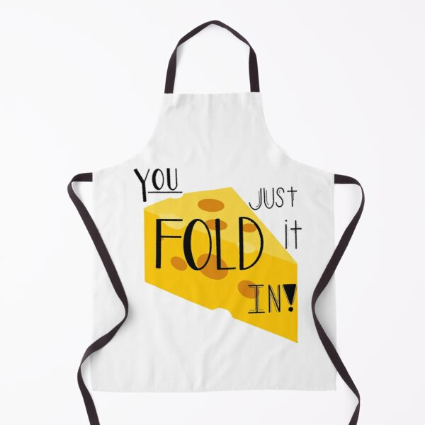 You just fold it in! Apron