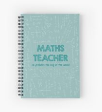 Maths Teacher (no problem too big or too small) - green Spiral Notebook