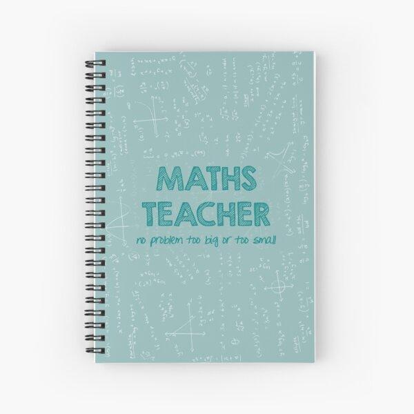 Maths Teacher (no problem too big or too small) - green Spiral Notebook