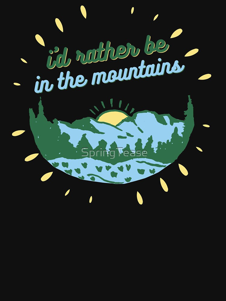 I'd Rather Be in the Mountains by SpringTease