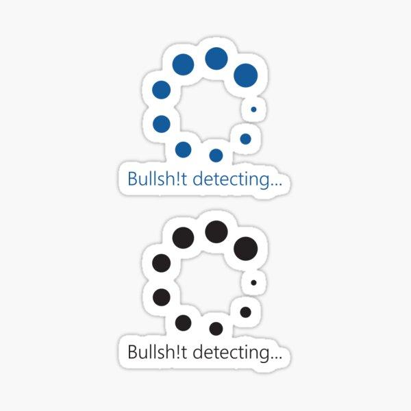 Bullsh!t detecting in progress - circle design Sticker