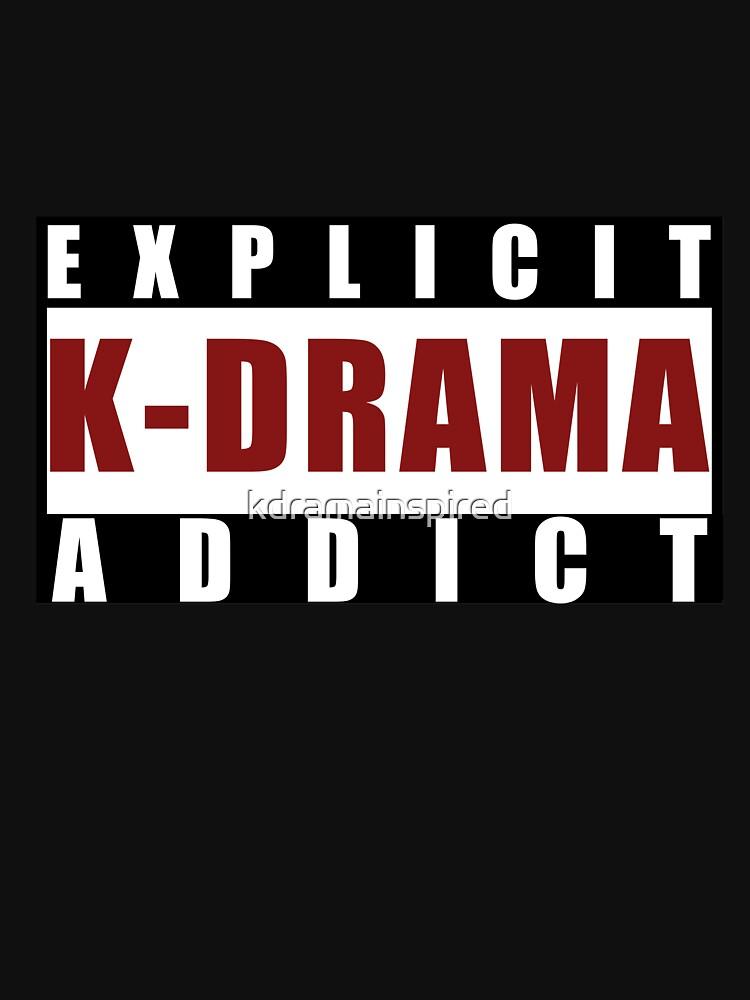 Explicit K-drama Addict by kdramainspired