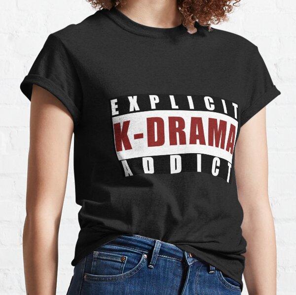 Explicit K-drama Addict Classic T-Shirt