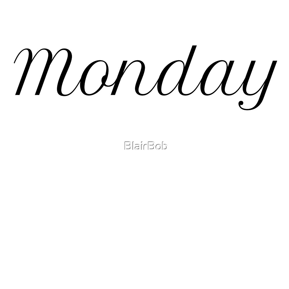 Monday by BlairBob