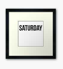 Saturday Framed Print