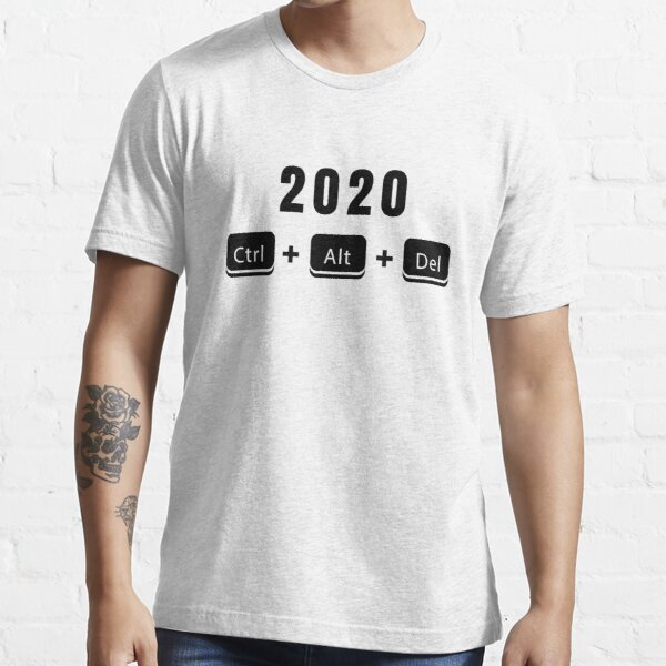 End 2020 Ctrl Alt Delete 2020 Essential T-Shirt