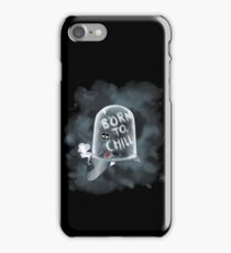 Born to Chill iPhone Case/Skin