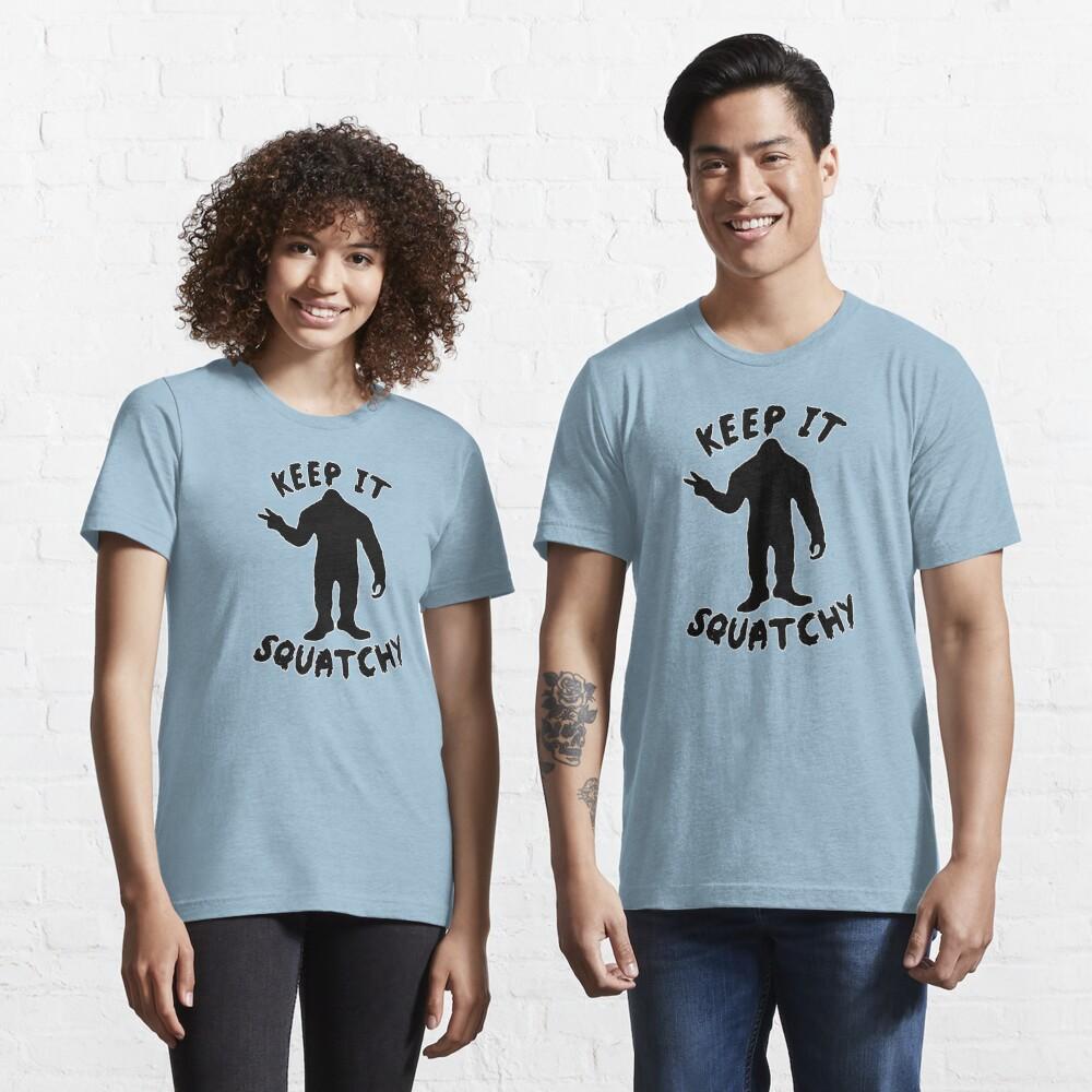 Keep it Squatchy  Essential T-Shirt