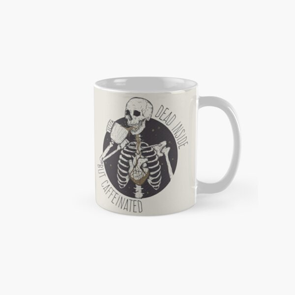 Dead inside but caffeinated  Classic Mug