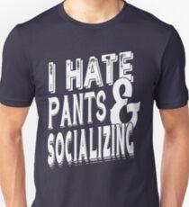 I hate pants & Socializing T-Shirt