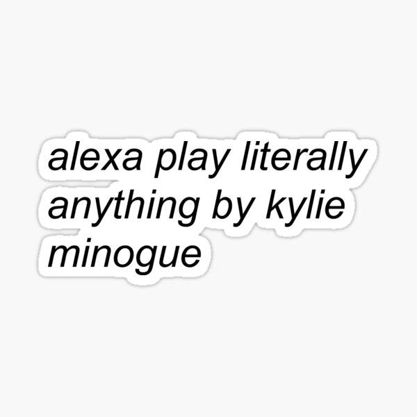 Alexa play Kylie Minogue Sticker