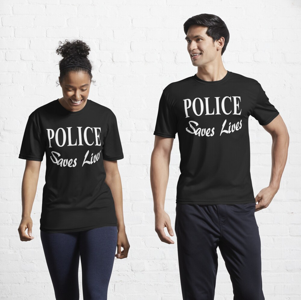 Police Saves Lives Merchandise Designed by BlueHat Active T-Shirt