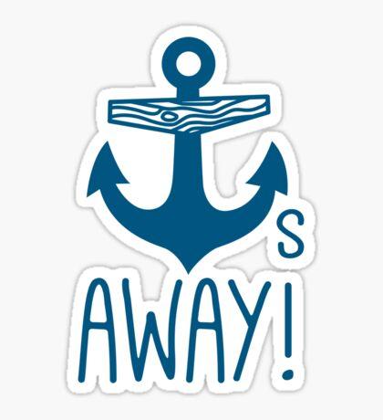 Anchors Away Sticker