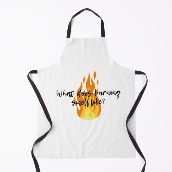 What does burning smell like? - Schitt's Creek Apron