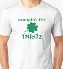 Tonight I'm irish shamrock T-Shirt