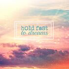Hold fast To Dreams  by Nicola  Pearson
