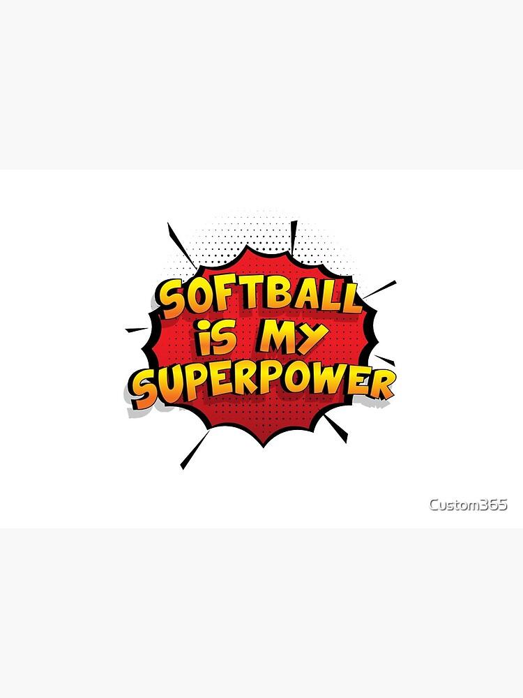 Softball ist mein Superpower Lustiges Softball Designgeschenk von Custom365