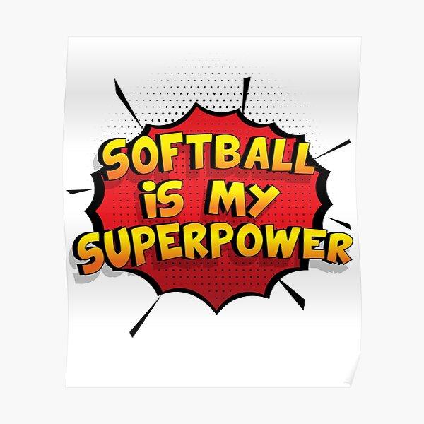Softball ist mein Superpower Lustiges Softball Designgeschenk Poster