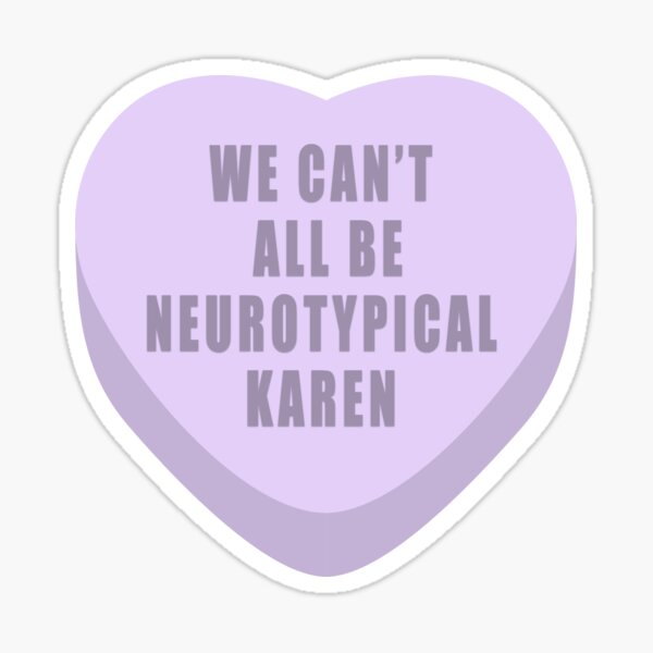 we can't all be neurotypical karen  Sticker