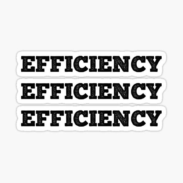 Efficiency Efficiency Efficiency Sticker