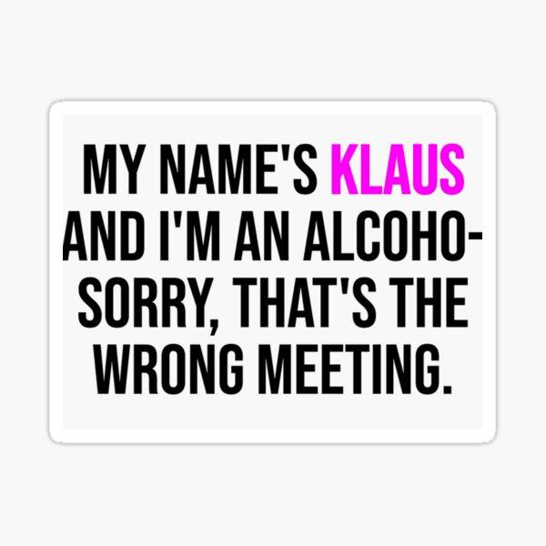 Klaus Wrong meeting Sticker
