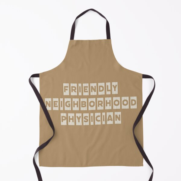 Friendly Neighborhood Physician Apron