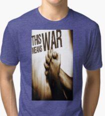 This Means War! Tri-blend T-Shirt