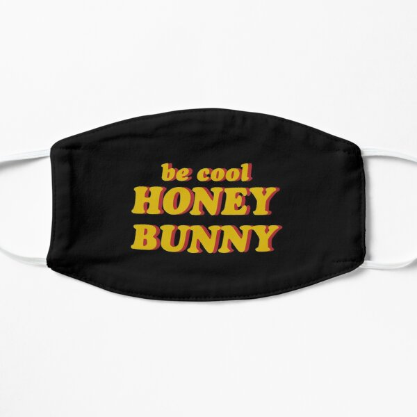 be cool honey bunny Flat Mask
