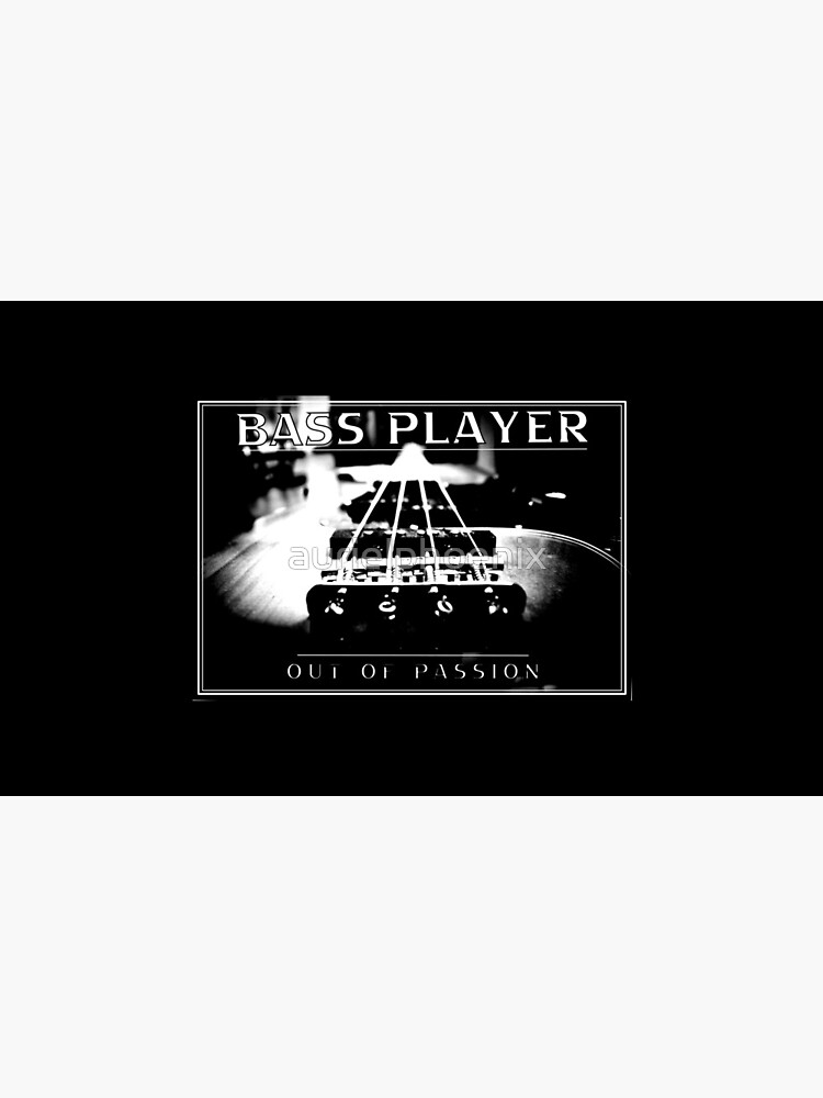 Bass Player out of Passion - Bassist / Bass Guitar Design (White print) by aurielphoenix