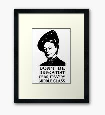 Don't be Defeatist Dear Framed Print