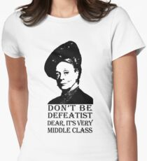 Don't be Defeatist Dear T-Shirt