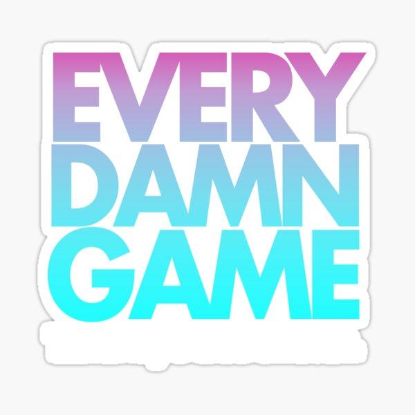 EVERY DAMN GAME Sticker