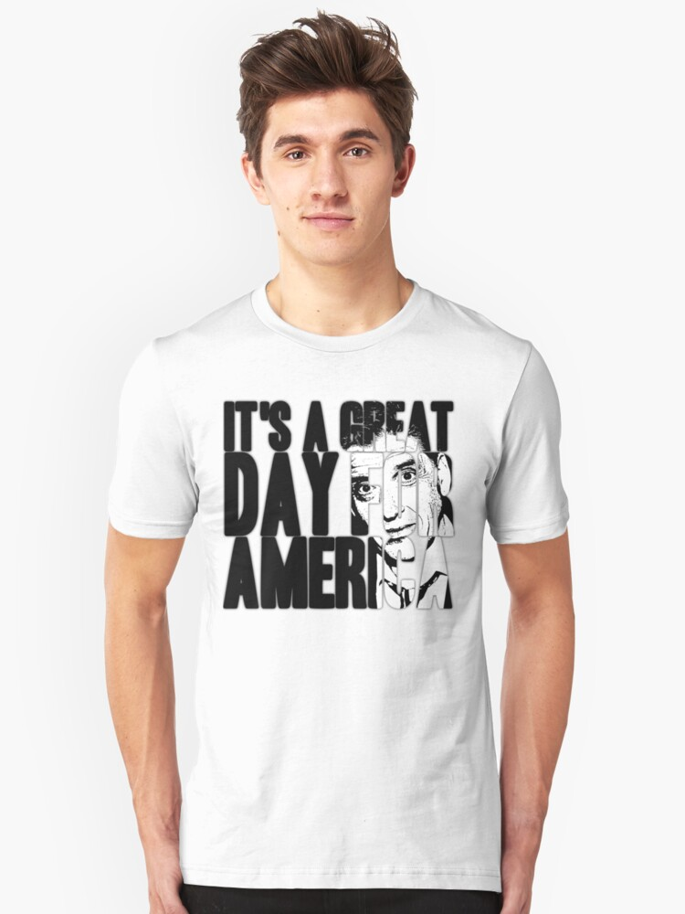 It's a Great Day for America, Everybody! Unisex T-Shirt Front