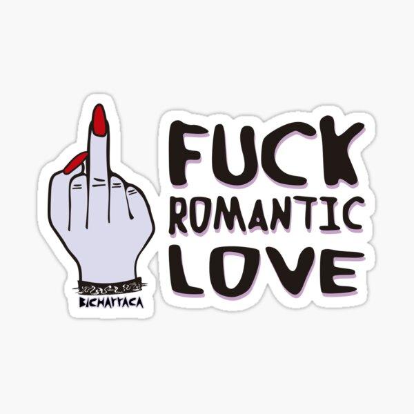 F * ck romantic love Sticker