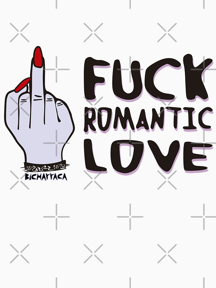 F * ck romantic love by BICHARRACA-shop
