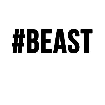 #BEAST by sayingstoliveby