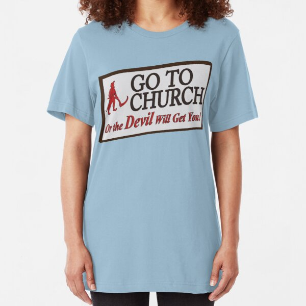 Go to Church Sign in Alabama Slim Fit T-Shirt