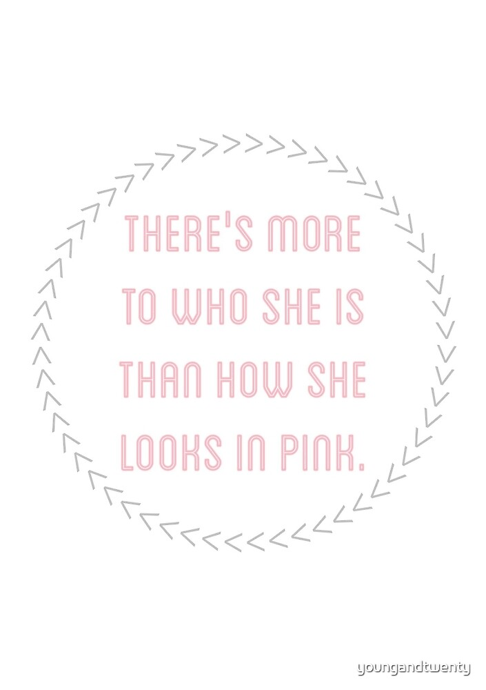 There's More To Who She Is Than How She Looks In Pink by youngandtwenty