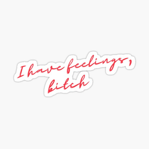I have feelings bitch Lu quote from elite netflix Sticker